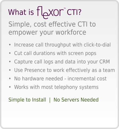 Flexor CTI Information on CRM, Tapi, snom, Polycom, Yealink, Asterisk, presence, salesforce.com, Microsoft Dynamics, Netsuite and Microsoft Outlook